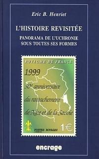 Uchronie, l'Histoire revisitée (Eric Henriet)